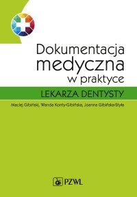 Dokumentacja medyczna w praktyce lekarza dentysty