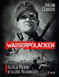 Wasserpolacken. Relacja Polaka w służbie Wehrmachtu - Joachim Ceraficki - ebook