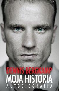 Moja historia. Autobiografia - Dennnis Bergkamp - ebook