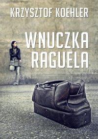 Wnuczka Raguela - Krzysztof Koehler - ebook