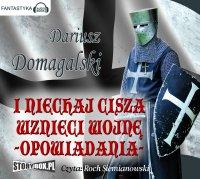 I niechaj cisza wznieci wojnę. Opowiadania - Dariusz Domagalski - audiobook