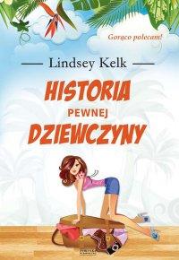 Historia pewnej dziewczyny - Lindsey Kelk - ebook