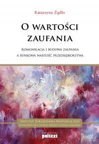 O wartości zaufania - Katarzyna Żądło - ebook