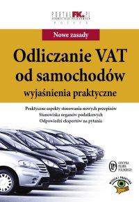 Odliczanie VAT od samochodów. Wyjaśnienia praktyczne