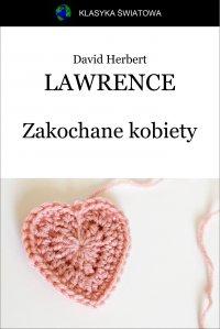 Zakochane kobiety - David Herbert Lawrence - ebook