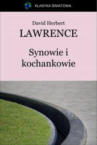 Synowie i kochankowie - David Herbert Lawrence - ebook