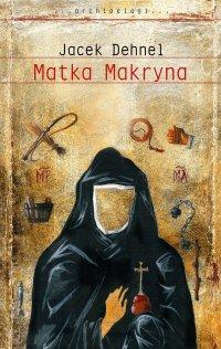 Matka Makryna - Jacek Dehnel - ebook
