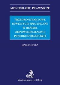 Przedkontraktowe inwestycje specyficzne w reżimie odpowiedzialności przedkontraktowej