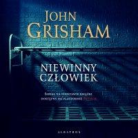 Niewinny człowiek - John Grisham - audiobook