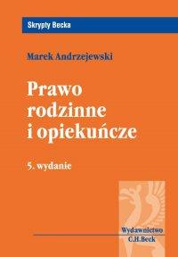 Prawo rodzinne i opiekuńcze. Wydanie 5 - Marek Andrzejewski - ebook