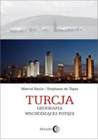 Turcja. Geografia wschodzącej potęgi - Marcel Bazin - ebook