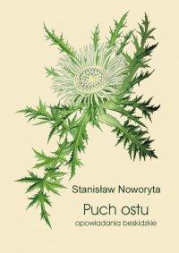 Puch ostu. Opowiadania beskidzkie - Stanisław Noworyta - ebook