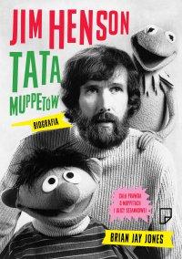 Jim Henson. Tata Muppetów - Brian Jay Jones - ebook