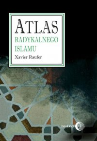 Atlas radykalnego islamu - Xavier Raufer - ebook
