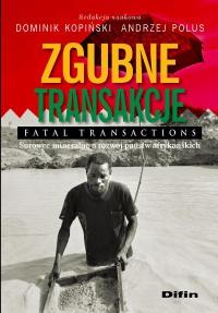 Zgubne transakcje. Fatal transactions. Surowce mineralne a rozwój państw afrykańskich - Dominik Kopiński - ebook