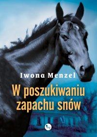 W poszukiwaniu zapachu snów - Iwona Menzel - ebook