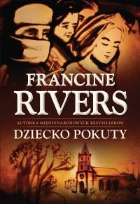 Dziecko Pokuty - Francine Rivers - ebook