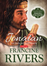 Jonatan. Syn Saula, Przyjaciel Dawida - Francine Rivers - ebook