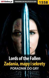 Lords of the Fallen - zadania, mapy i sekrety - poradnik do gry