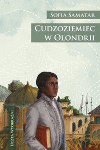Cudzoziemiec w Olondrii - Sofia Samatar - ebook