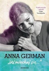 Anna German: Uśmiechaj się - Volga Yerafeyenka - ebook
