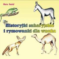 Historyjki saharyjskie i rymowanki dla wnuka - Maria Magdalena Boukef - ebook