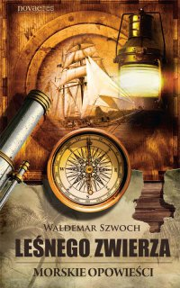 Leśnego Zwierza. Morskie opowieści - Waldemar Szwoch - ebook
