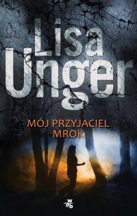 Mój przyjaciel mrok - Lisa Unger - ebook