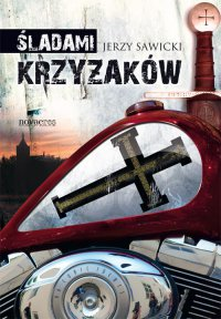 Śladami Krzyżaków - Jerzy Sawicki - ebook