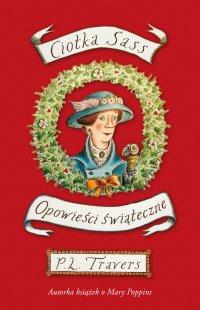 Ciotka Sass. Opowieści świąteczne - P. L. Travers - ebook