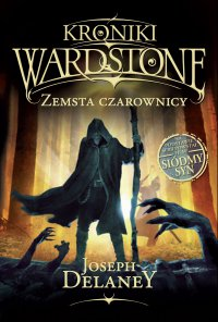 Kroniki Wardstone 1. Zemsta czarownicy - Joseph Delaney - ebook