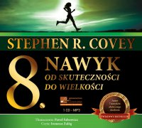 Ósmy nawyk. Od skuteczności do wielkości - Stephen R. Covey - audiobook