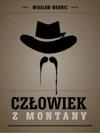 Człowiek z Montany - Wiesław Wernic - ebook