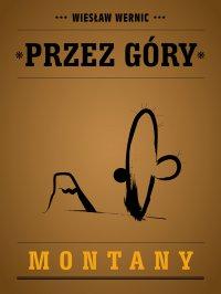 Przez góry Montany - Wiesław Wernic - ebook