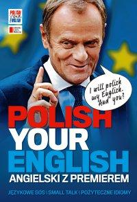 Polish Your English. Angielski z premierem