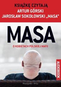 MASA o kobietach polskiej mafii - Artur Górski - audiobook