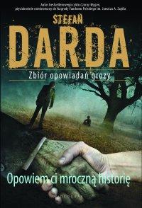 Opowiem ci mroczną historię - Stefan Darda - ebook
