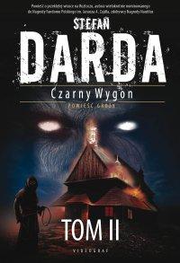 Czarny Wygon. Tom II. Słowo Czarnego, Bisy, Bisy II - Stefan Darda - ebook