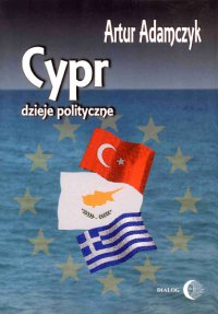 Cypr. Dzieje polityczne - Artur Adamczyk - ebook