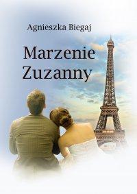 Marzenie Zuzanny - Agnieszka Biegaj - ebook