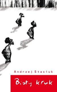 Biały kruk - Andrzej Stasiuk - ebook