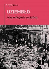Niepodległość socjalisty - Adam Uziembło - ebook