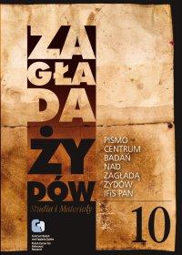 Zagłada Żydów. Studia i Materiały nr 10 R. 2014 t. I-II