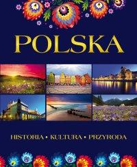 Polska. Historia, kultura, przyroda