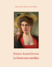 Dama kameliowa. La Dame aux camélias - Aleksander Dumas (syn) - ebook