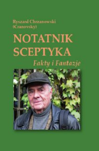 Notatnik sceptyka. Fakty i fantazje - Ryszard Chrzanowski - ebook