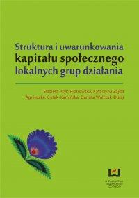 Struktura i uwarunkowania kapitału społecznego lokalnych grup działania