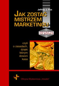 Jak zostać mistrzem marketingu - Jeffrey J. Fox - ebook