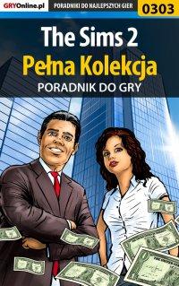 """The Sims 2 - Pełna Kolekcja - poradniki - Katarzyna """"Emerald"""" Szczerbowska - ebook"""