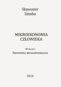 Mikroekonomia człowieka - Sławomir Sztaba - ebook